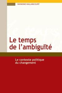 Le temps de l'ambiguïté  : le contexte politique du changement