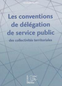 Les conventions de délégation de service public des collectivités territoriales