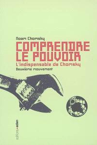 Comprendre le pouvoir : l'indispensable de Chomsky, Deuxième mouvement