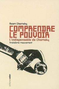 Comprendre le pouvoir : l'indispensable de Chomsky, Troisième mouvement