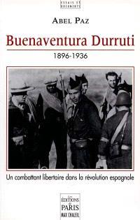 Buenaventura Durruti : 1896-1936