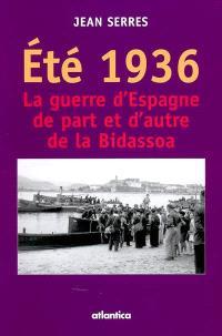 Eté 1936 : le guerre d'Espagne de part et d'autre de la Bidassoa