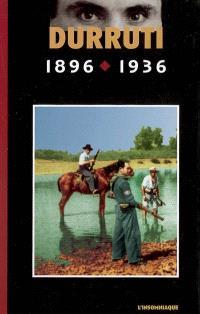 Durruti : 1896-1936