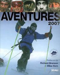 Aventures : exploits, nature, explorations : 2007