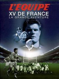 XV de France, la grande aventure