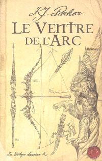 La trilogie Loredan. Volume 2, Le ventre de l'arc