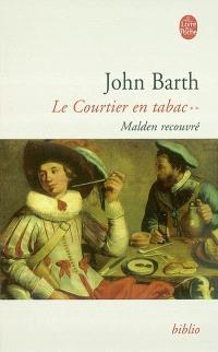 Le courtier en tabac. Volume 2, Malden recouvré