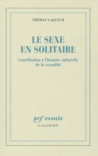 Le sexe en solitaire : contribution à l'histoire culturelle de la sexualité