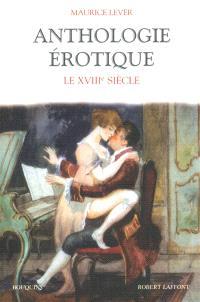 Anthologie érotique. Volume 1, Le dix-huitième siècle