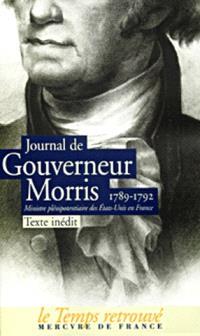 Journal de Gouverneur Morris, 1789-1792, ministre plénipotentiaire des États-Unis en France