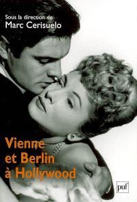 Vienne et Berlin à Hollywood