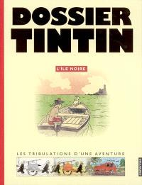 Dossier Tintin : L'île noire : les tribulations d'une aventure