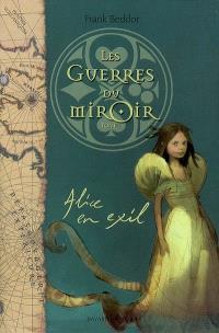 Les guerres du miroir. Volume 1, Alice en exil