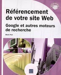 Référencement de votre site Web : Google et autres moteurs de recherche
