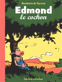 Edmond le cochon. Volume 1