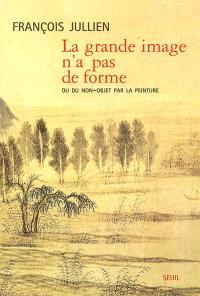 La grande image n'a pas de forme ou Du non-objet par la peinture