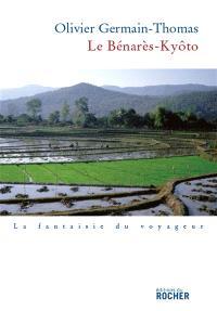 Le Bénarès-Kyôto : récit