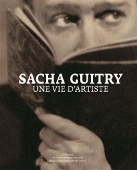 Sacha Guitry : une vie d'artiste