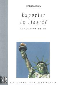 Exporter la liberté : échec d'un mythe
