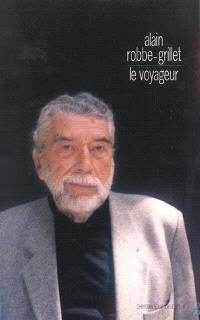 Le voyageur : textes, causeries et entretiens : 1947-2001