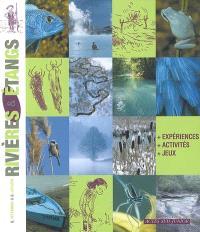 Rivières & étangs : expériences, activités, jeux
