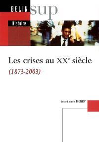 Les crises au XXe siècle (1873-2003)