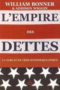 L'empire des dettes : à l'aube d'une crise économique épique