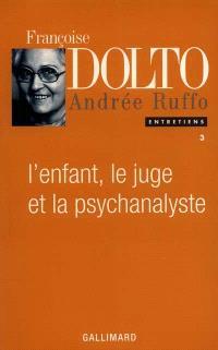 L'enfant, le juge et la psychanalyste