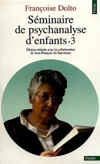 Séminaires de psychanalyse d'enfants. Volume 3