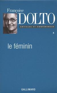 Articles et conférences. Volume 5, Le féminin