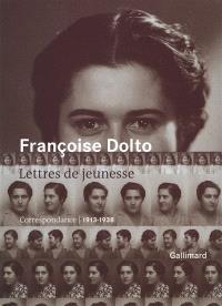 Lettres de jeunesse : correspondance, 1913-1938