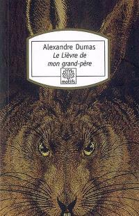 Le lièvre de mon grand-père; Suivi de Chasses du comte de Foix