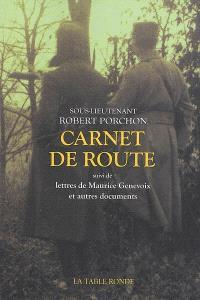 Carnet de route. Suivi de Lettres de Maurice Genevoix : et autres documents