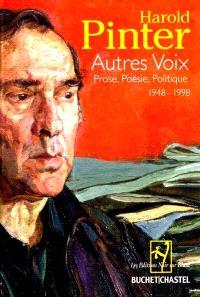 Autres voix : prose, poésie, politique, 1948-1998