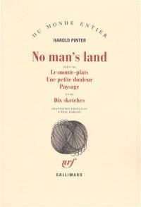 No man's land; Le monte-plats; Une petite douleur