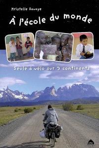 A l'école du monde : seule à vélo sur 3 continents