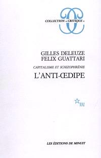 Capitalisme et schizophrénie. Volume 1, L'anti-Oedipe