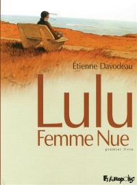 Lulu, femme nue. Volume 1, Premier livre