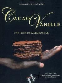 Cacao, vanille : l'or noir de Madagascar