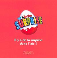 Kinder surprise : il y a de la surprise dans l'air !