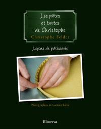 Leçons de pâtisserie. Volume 3, Les pâtes et tartes de Christophe