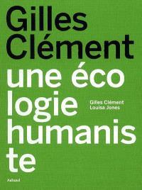 Gilles Clément, une écologie humaniste