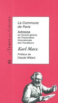 La commune de Paris : adresse du conseil général de l'Association internationale des travailleurs