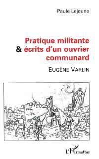 Pratique militante et écrits d'un ouvrier communard