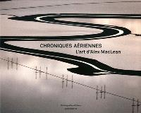 Chroniques aériennes : l'art d'Alex MacLean