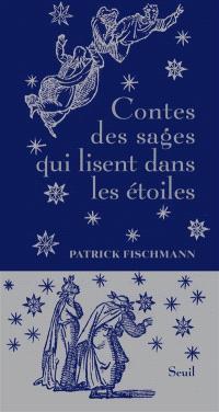 Contes des sages qui lisent dans les étoiles