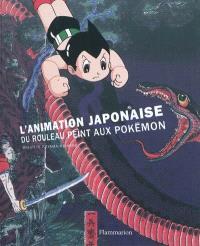 L'animation japonaise : du rouleau peint aux pokémon