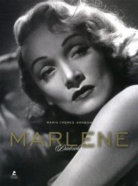 Marlène Dietrich : son style, ses films, sa vie