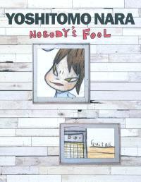 Yoshitomo Nara : nobody's fool : exposition, New York, Asia Society Museum 9 septembre 2010-2 janvier 2011