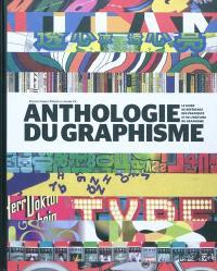 Anthologie du graphisme : le guide de référence des pratiques et de l'histoire du graphisme